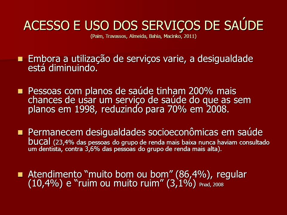 ACESSO E USO DOS SERVIÇOS DE SAÚDE (Paim, Travassos, Almeida, Bahia, Macinko, 2011)