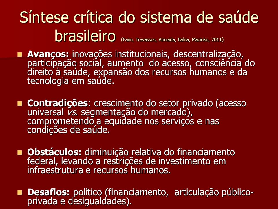 Síntese crítica do sistema de saúde brasileiro (Paim, Travassos, Almeida, Bahia, Macinko, 2011)