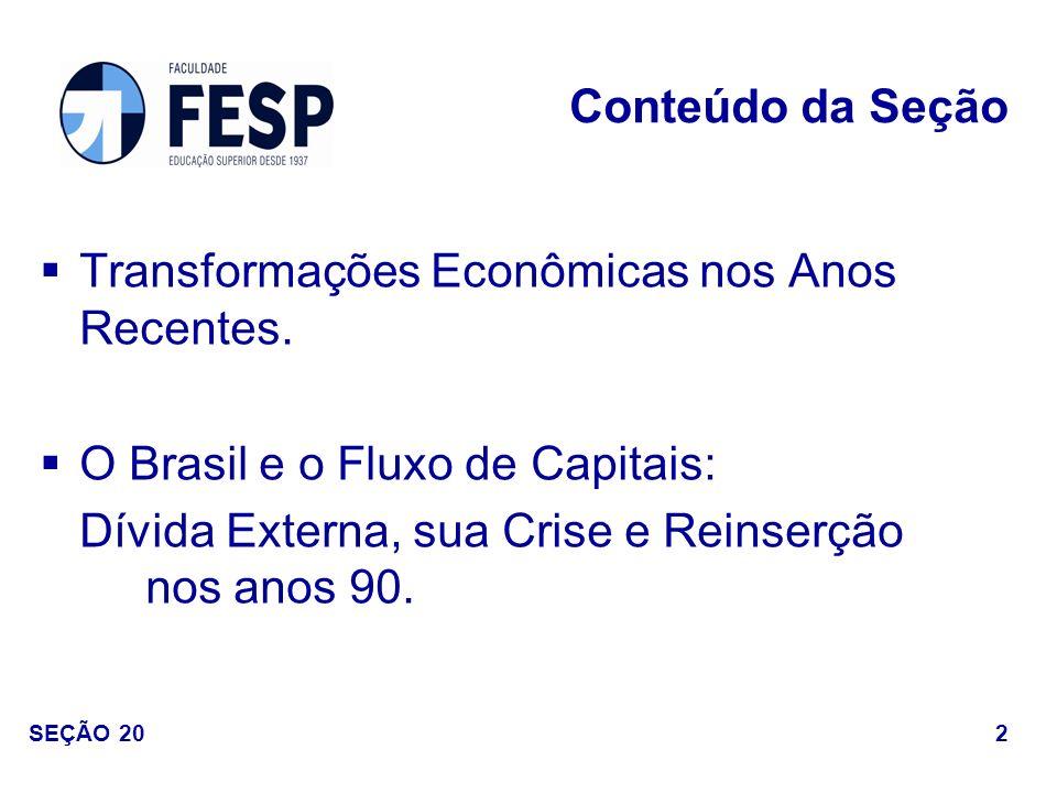 Transformações Econômicas nos Anos Recentes.