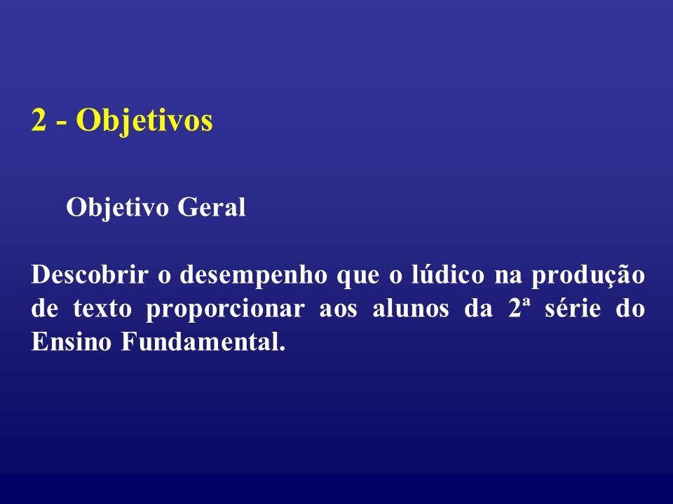 2 - Objetivos Objetivo Geral