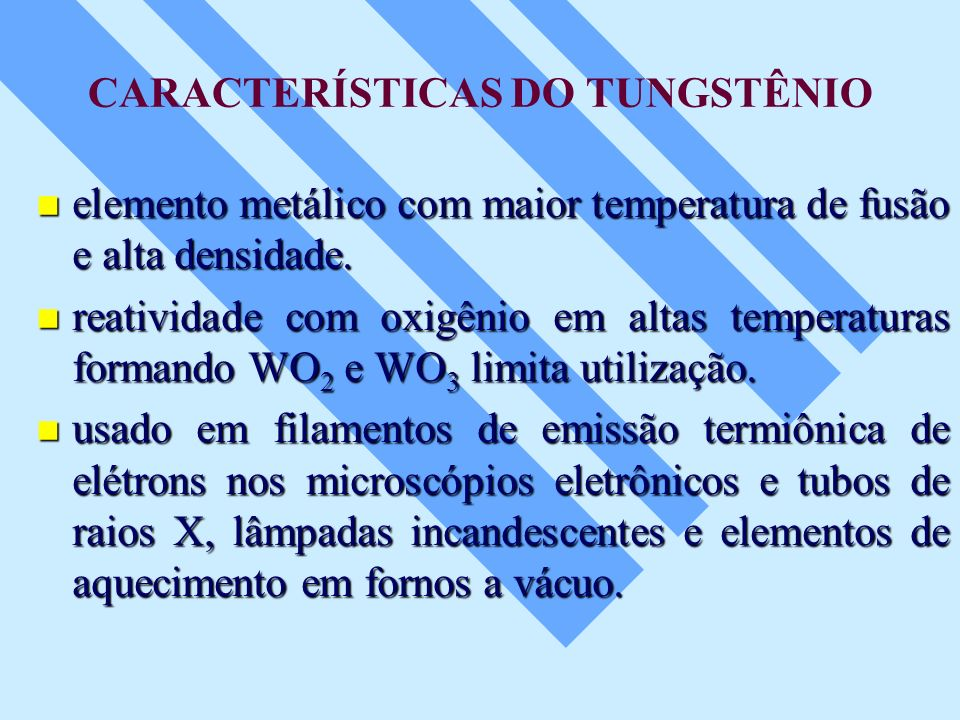 CARACTERÍSTICAS DO TUNGSTÊNIO