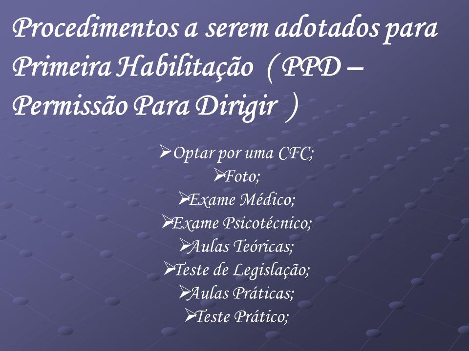 Procedimentos a serem adotados para Primeira Habilitação ( PPD –
