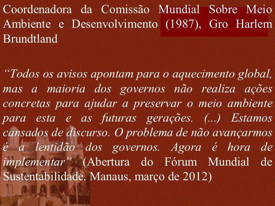 Coordenadora da Comissão Mundial Sobre Meio Ambiente e Desenvolvimento (1987), Gro Harlem Brundtland
