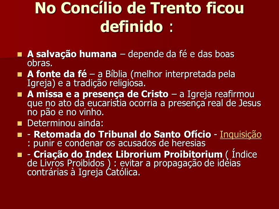 No Concílio de Trento ficou definido :