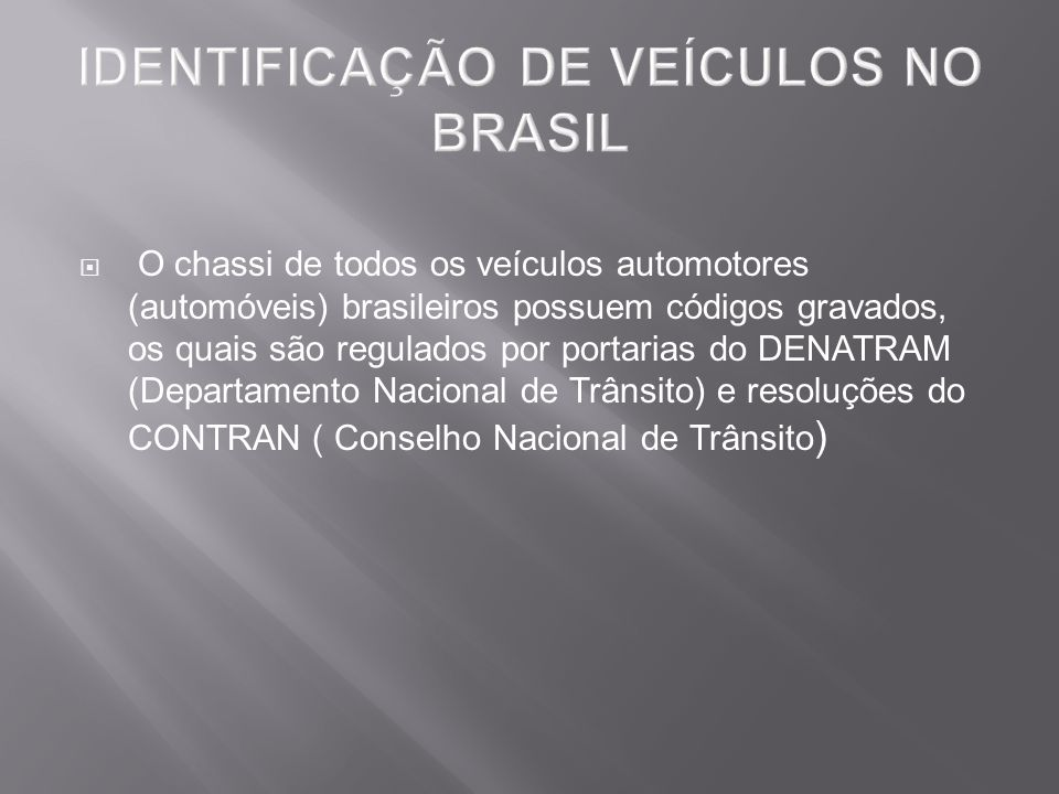 IDENTIFICAÇÃO DE VEÍCULOS NO BRASIL
