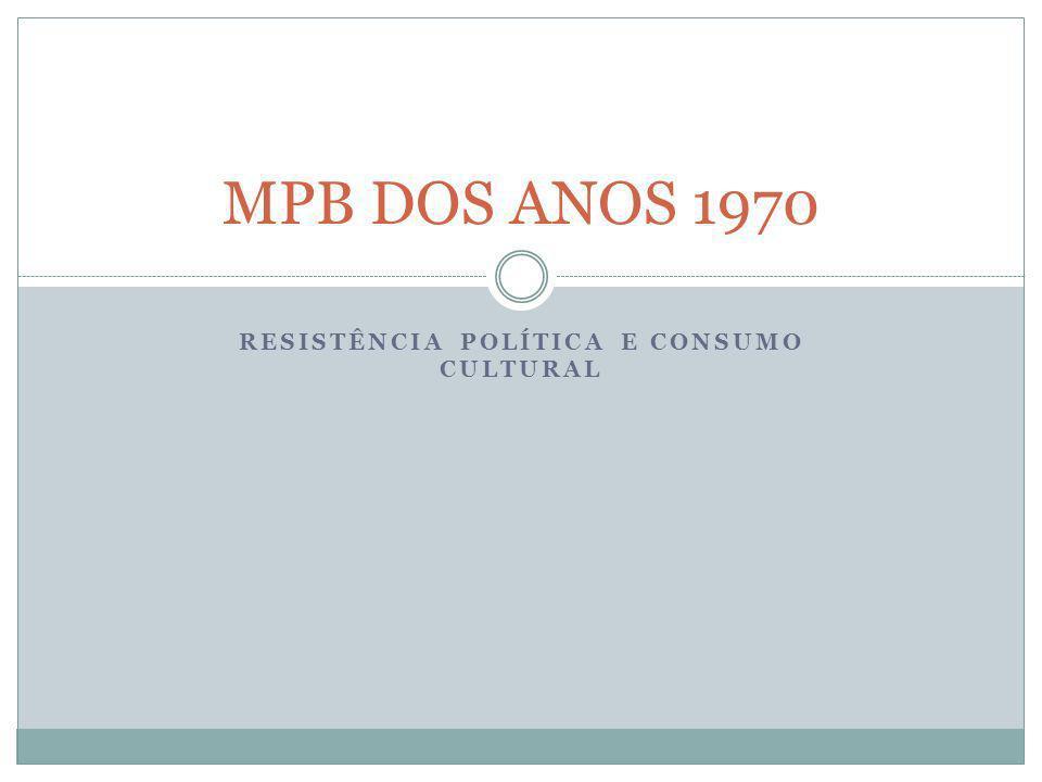 RESISTÊNCIA POLÍTICA E CONSUMO CULTURAL