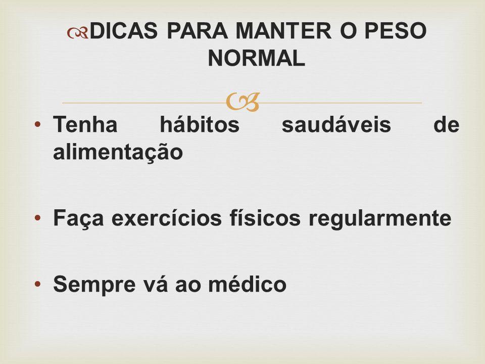 DICAS PARA MANTER O PESO NORMAL