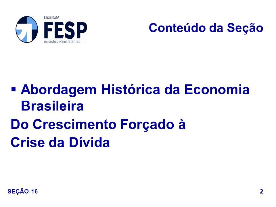 Abordagem Histórica da Economia Brasileira Do Crescimento Forçado à