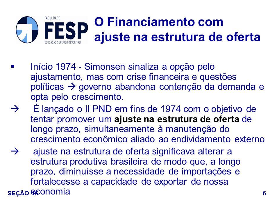 O Financiamento com ajuste na estrutura de oferta
