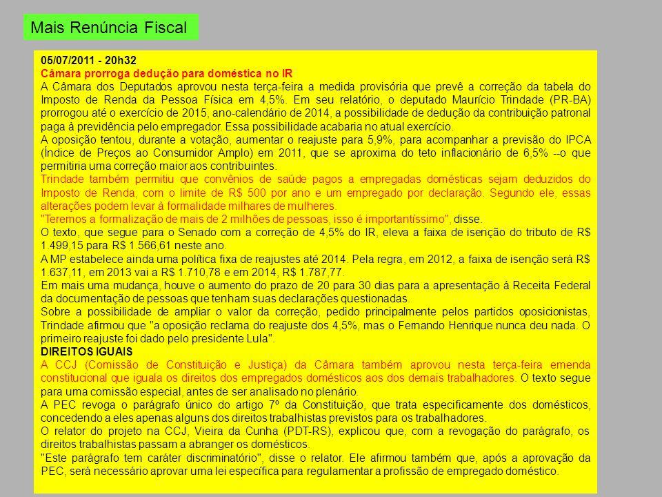 Mais Renúncia Fiscal 05/07/2011 - 20h32