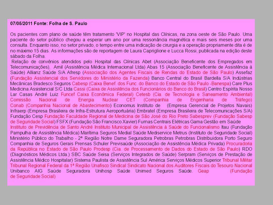 07/05/2011 Fonte: Folha de S. Paulo