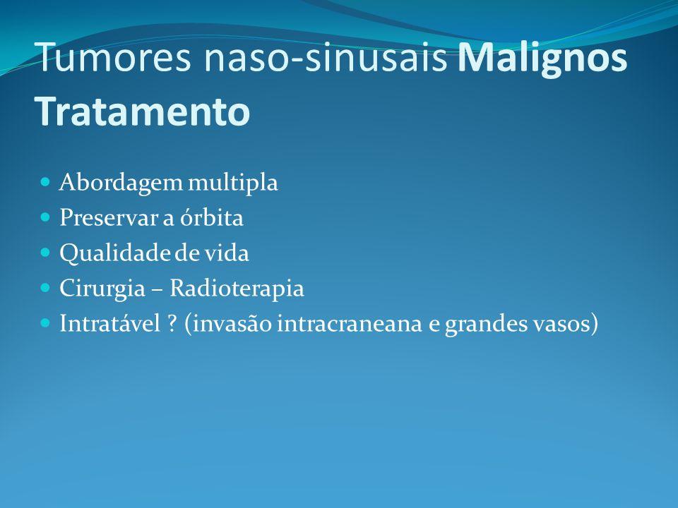 Tumores naso-sinusais Malignos Tratamento