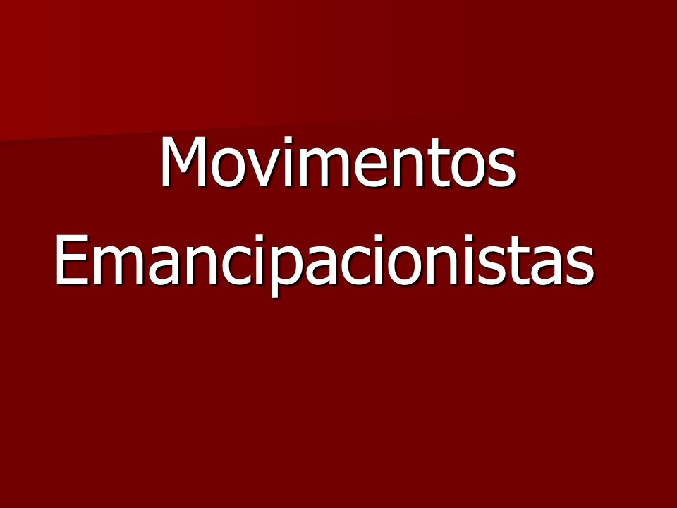 Movimentos Emancipacionistas