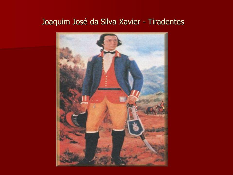 Joaquim José da Silva Xavier - Tiradentes