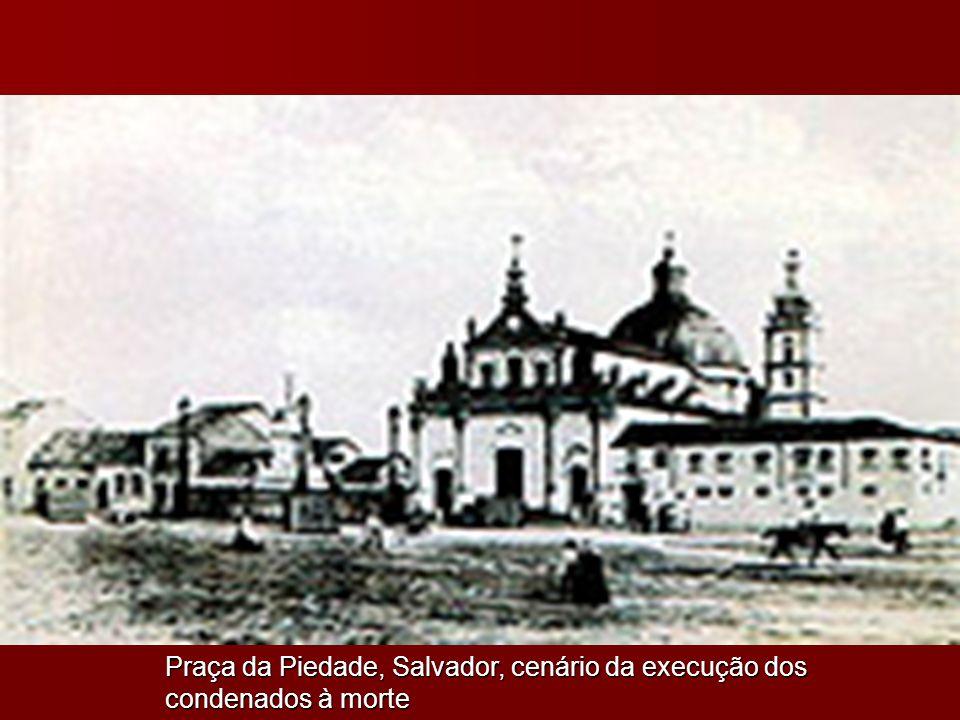 Praça da Piedade, Salvador, cenário da execução dos condenados à morte