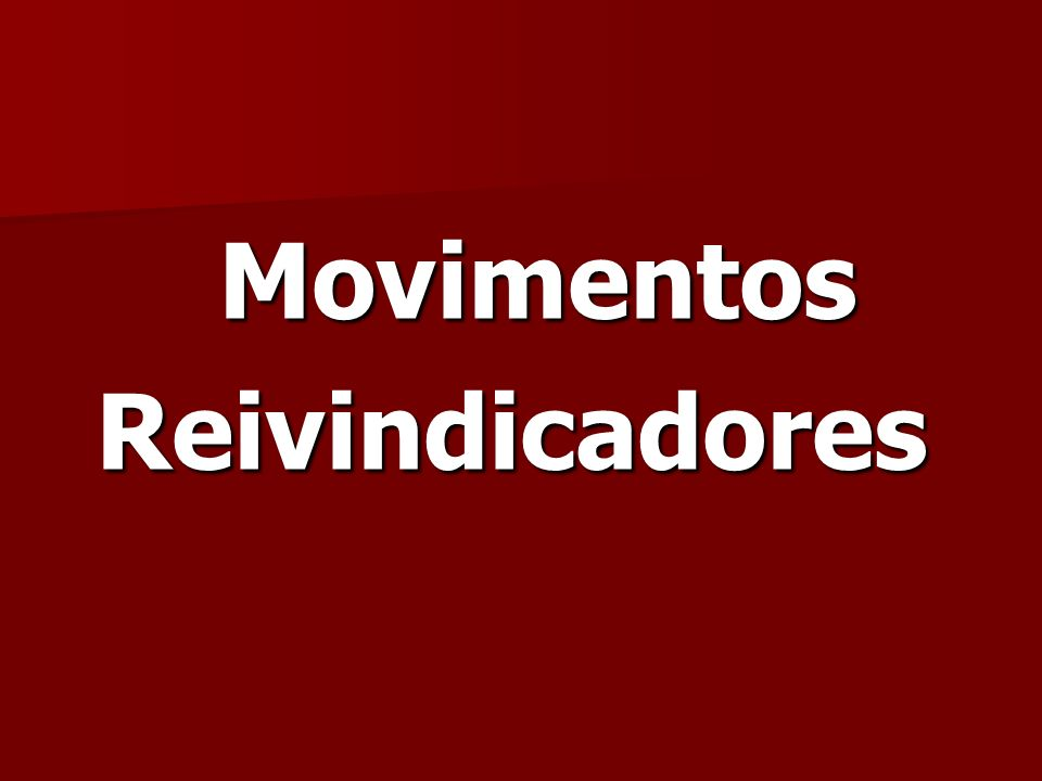 Movimentos Reivindicadores