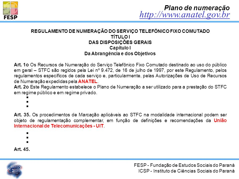 ... http://www.anatel.gov.br Plano de numeração