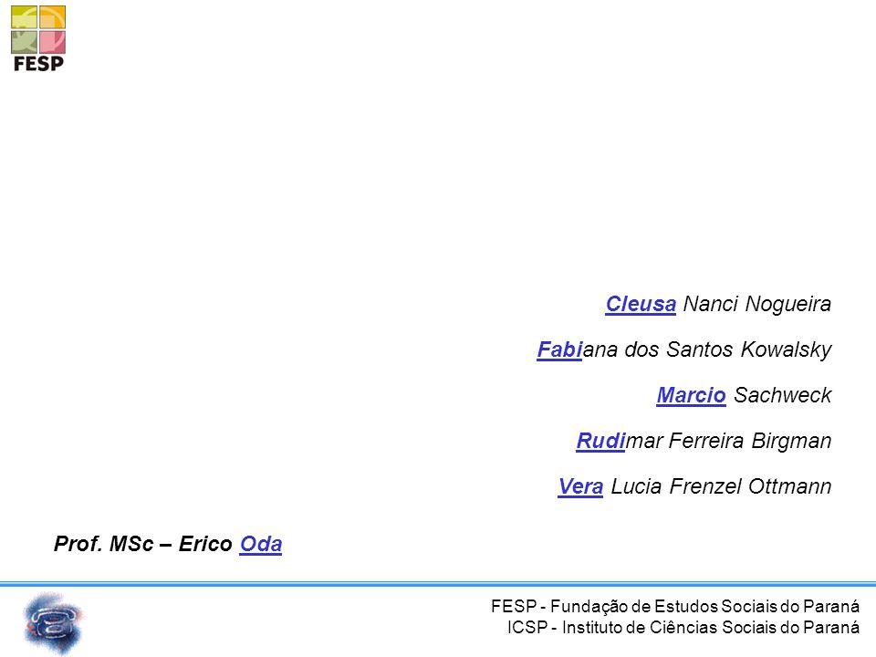Cleusa Nanci Nogueira Fabiana dos Santos Kowalsky. Marcio Sachweck. Rudimar Ferreira Birgman. Vera Lucia Frenzel Ottmann.