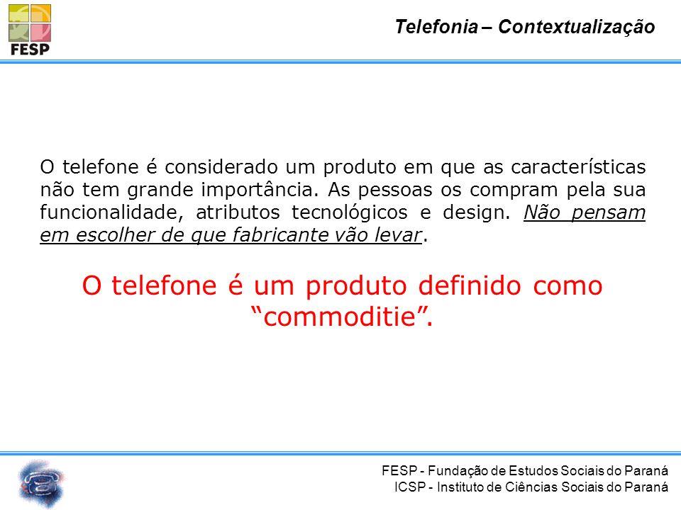 O telefone é um produto definido como commoditie .