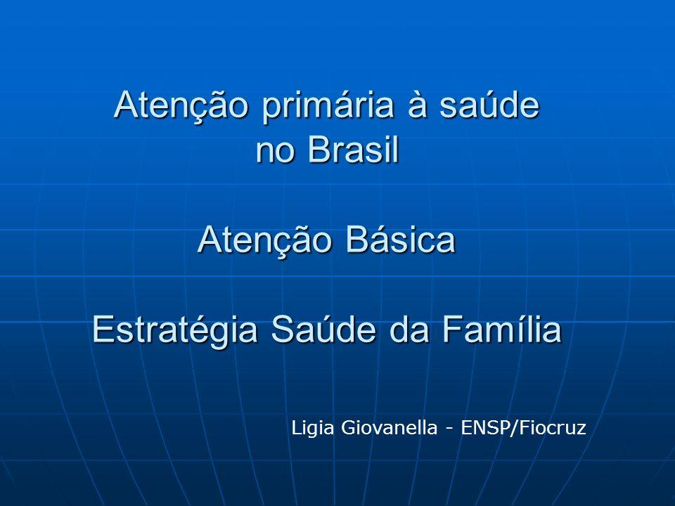 Atenção primária à saúde no Brasil Atenção Básica Estratégia Saúde da Família