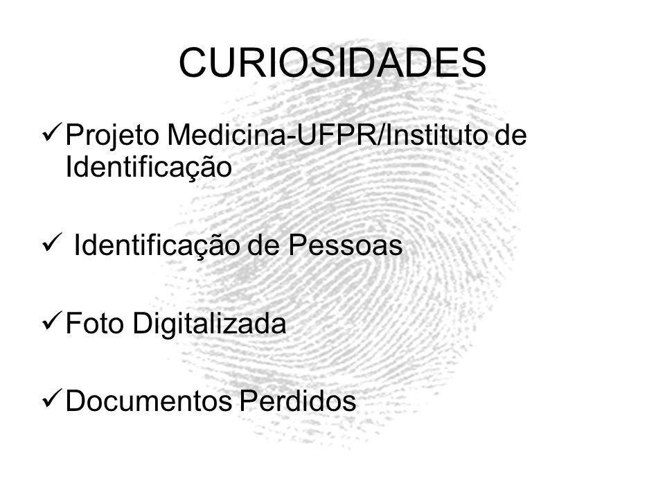 CURIOSIDADES Projeto Medicina-UFPR/Instituto de Identificação