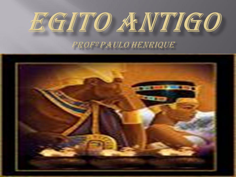 Egito Antigo Profº paulo Henrique