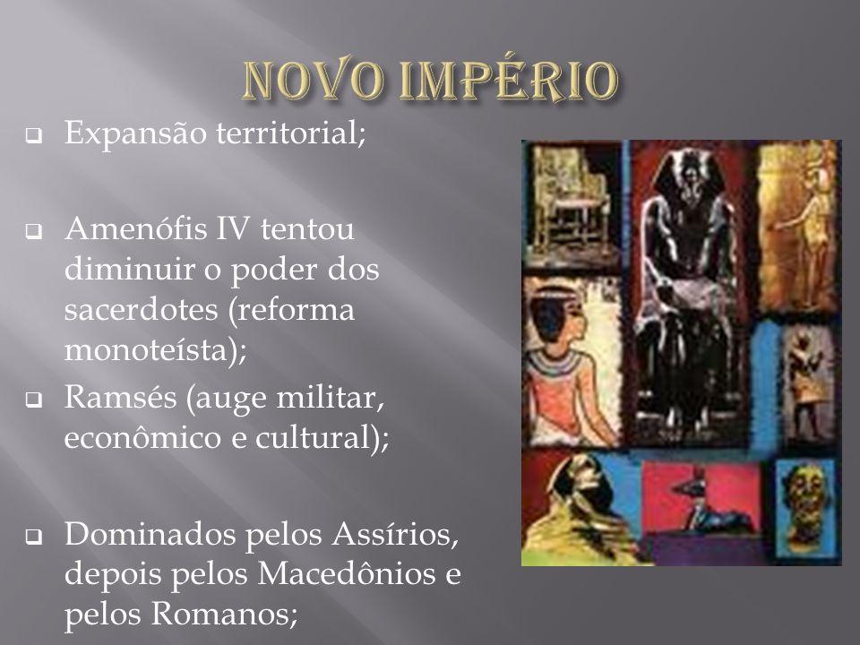 Novo Império Expansão territorial;