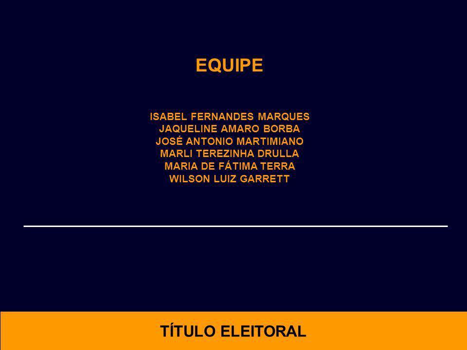 EQUIPE TÍTULO ELEITORAL ISABEL FERNANDES MARQUES JAQUELINE AMARO BORBA