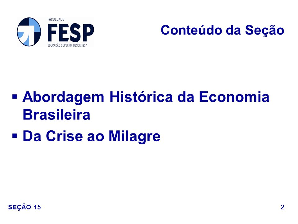 Abordagem Histórica da Economia Brasileira Da Crise ao Milagre