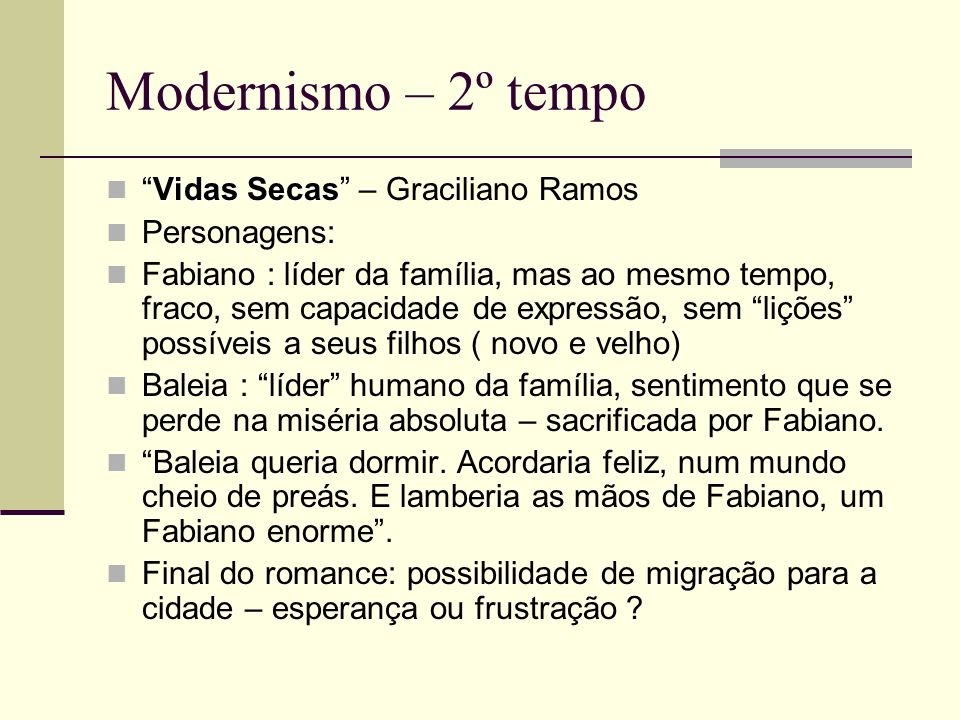 Modernismo – 2º tempo Vidas Secas – Graciliano Ramos Personagens: