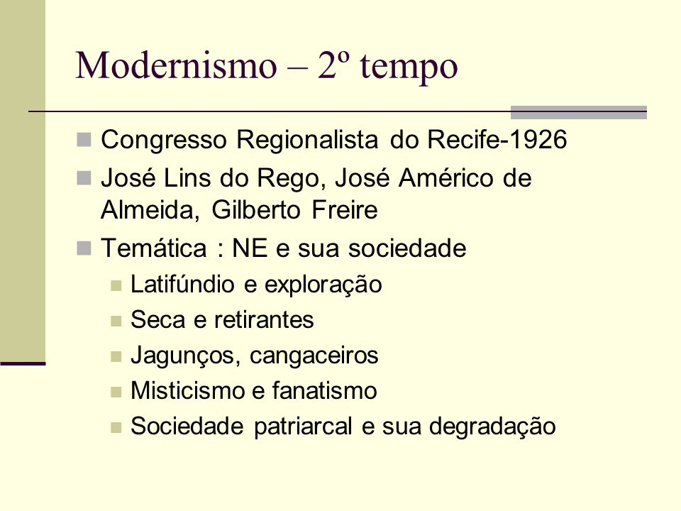 Modernismo – 2º tempo Congresso Regionalista do Recife-1926
