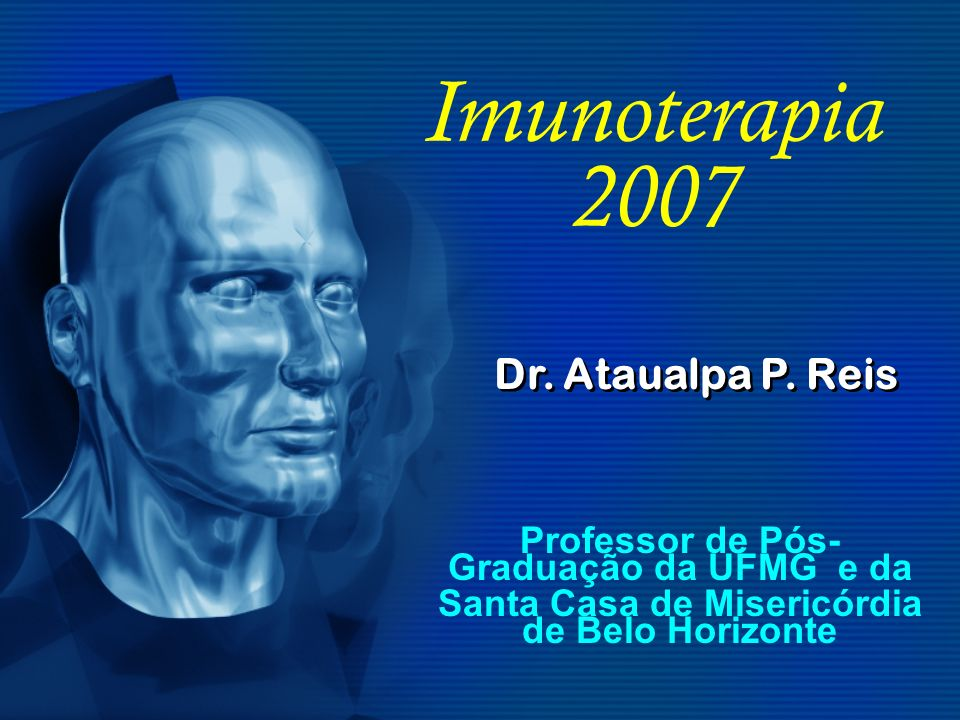 Imunoterapia 2007 Dr. Ataualpa P. Reis