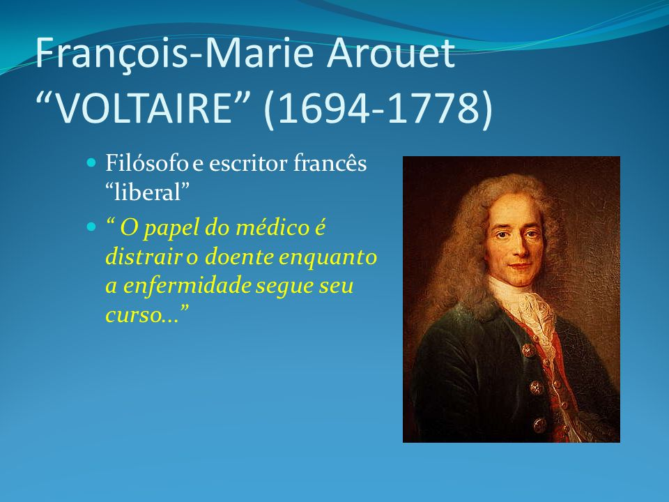 François-Marie Arouet VOLTAIRE (1694-1778)