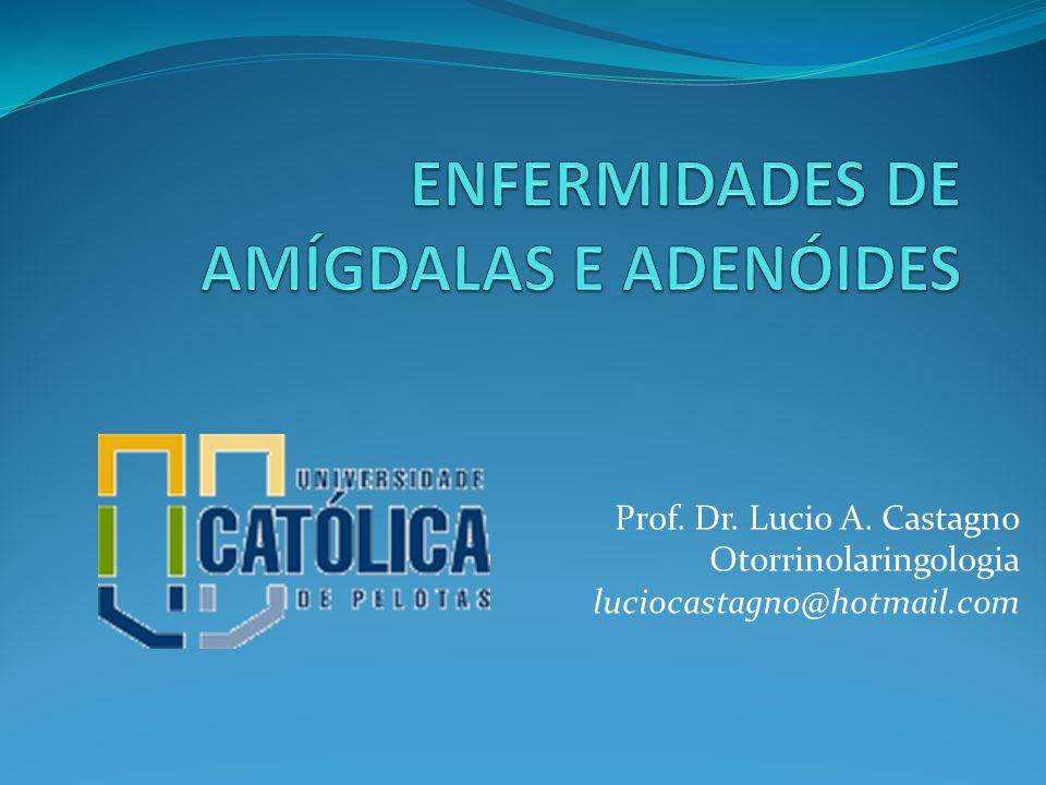 ENFERMIDADES DE AMÍGDALAS E ADENÓIDES