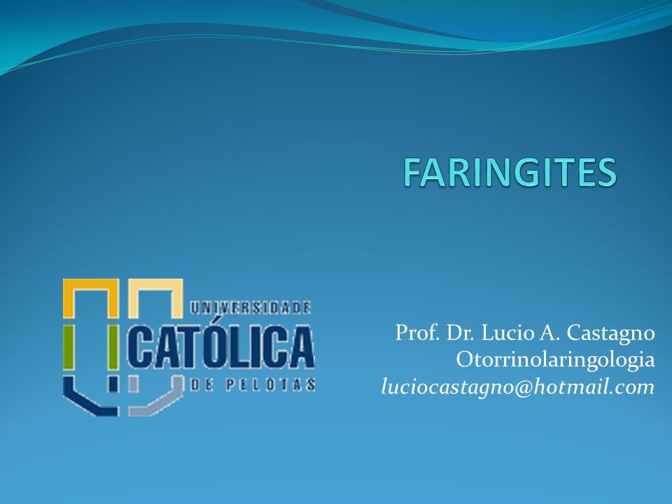 FARINGITES Prof. Dr. Lucio A. Castagno Otorrinolaringologia