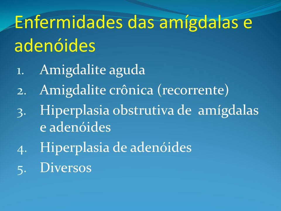 Enfermidades das amígdalas e adenóides
