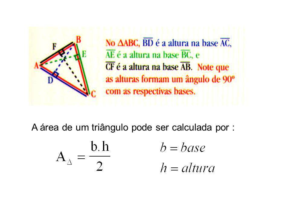 A área de um triângulo pode ser calculada por :