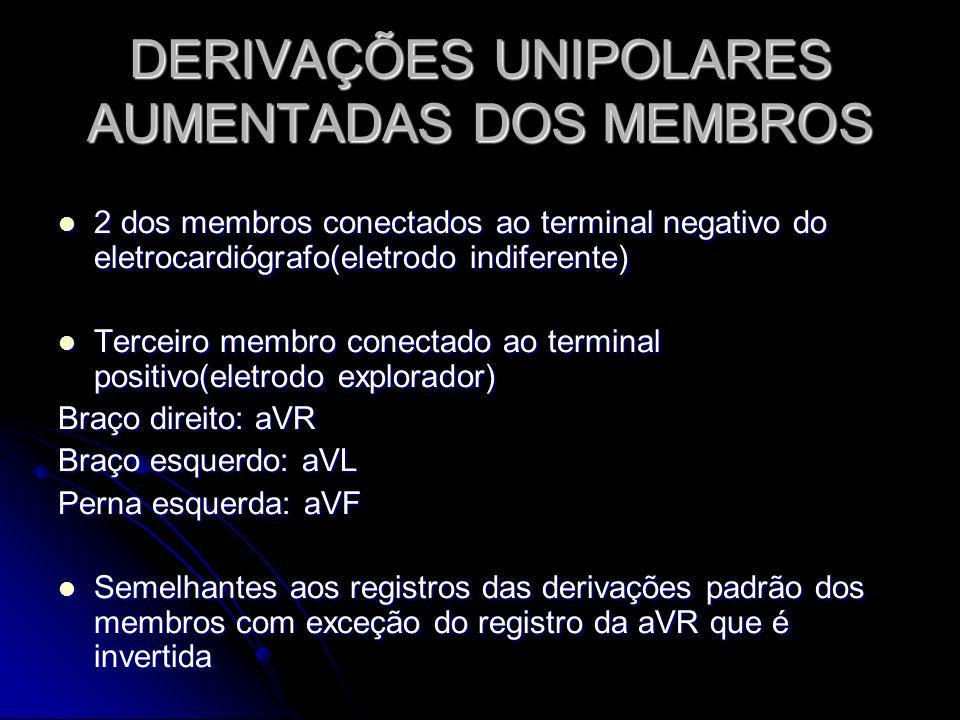 DERIVAÇÕES UNIPOLARES AUMENTADAS DOS MEMBROS