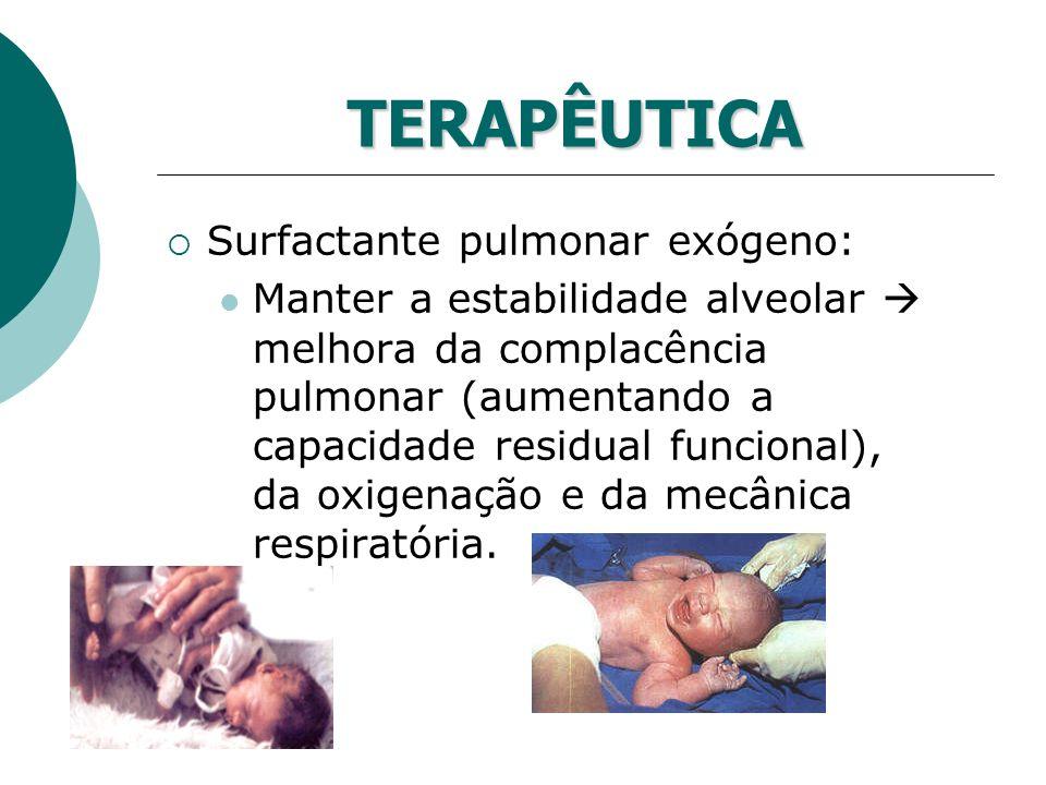 TERAPÊUTICA Surfactante pulmonar exógeno: