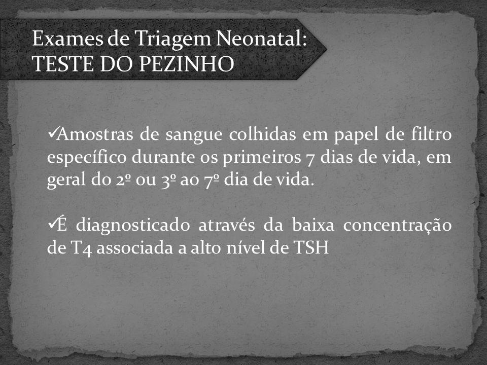 Exames de Triagem Neonatal: TESTE DO PEZINHO
