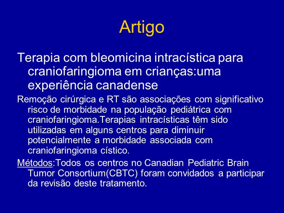 Artigo Terapia com bleomicina intracística para craniofaringioma em crianças:uma experiência canadense.