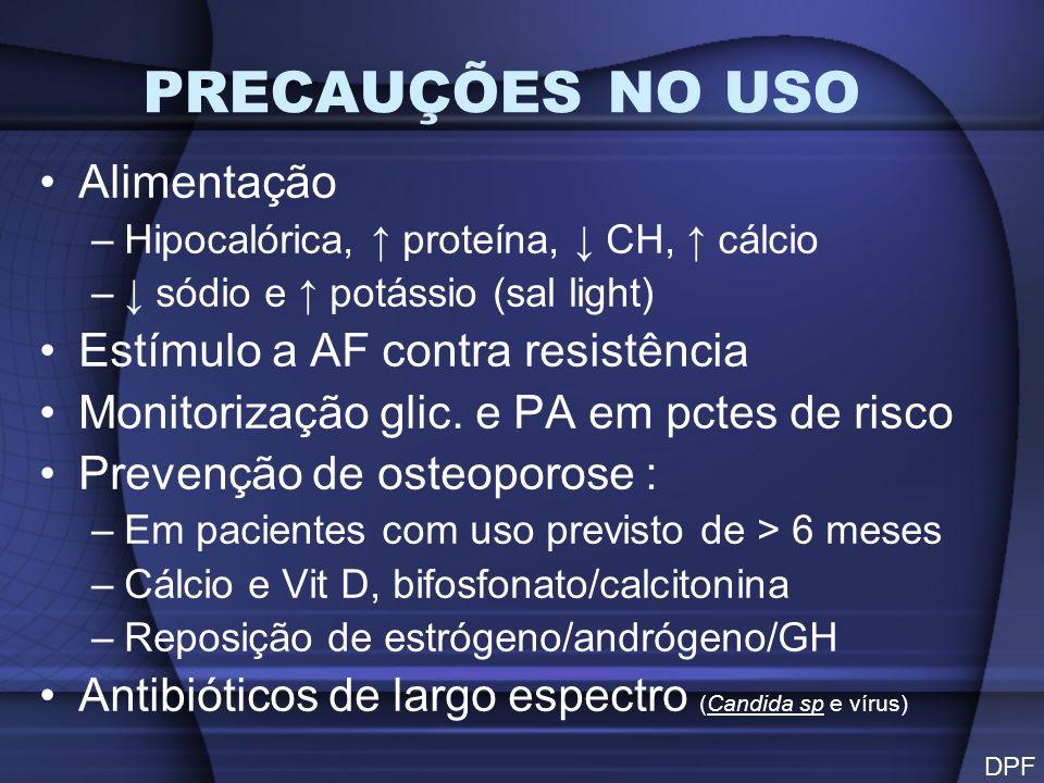 PRECAUÇÕES NO USO Alimentação Estímulo a AF contra resistência