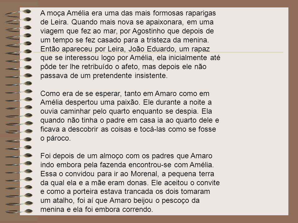 A moça Amélia era uma das mais formosas raparigas de Leira