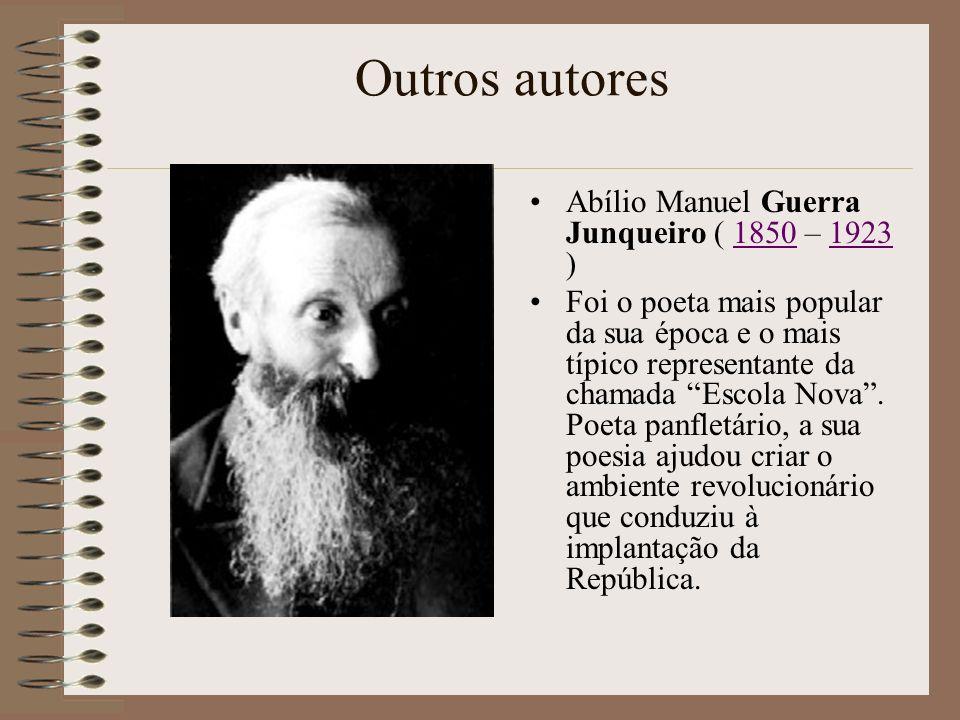 Outros autores Abílio Manuel Guerra Junqueiro ( 1850 – 1923 )