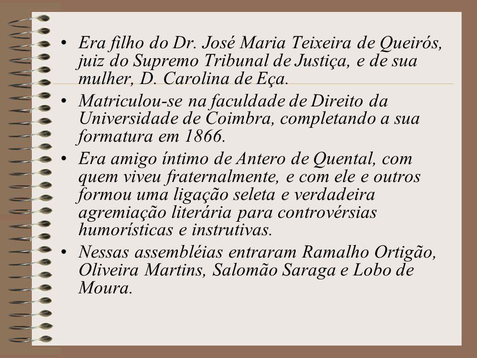 Era filho do Dr. José Maria Teixeira de Queirós, juiz do Supremo Tribunal de Justiça, e de sua mulher, D. Carolina de Eça.