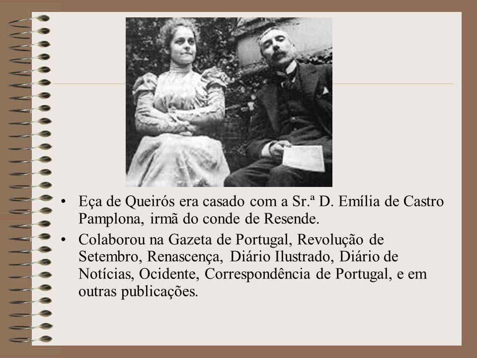 Eça de Queirós era casado com a Sr. ª D