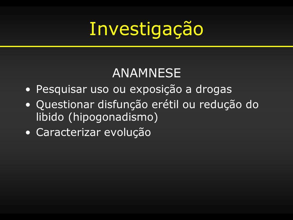 Investigação ANAMNESE Pesquisar uso ou exposição a drogas