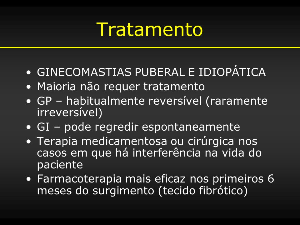 Tratamento GINECOMASTIAS PUBERAL E IDIOPÁTICA