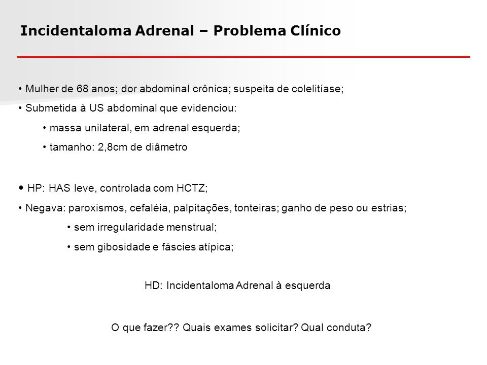 Incidentaloma Adrenal – Problema Clínico