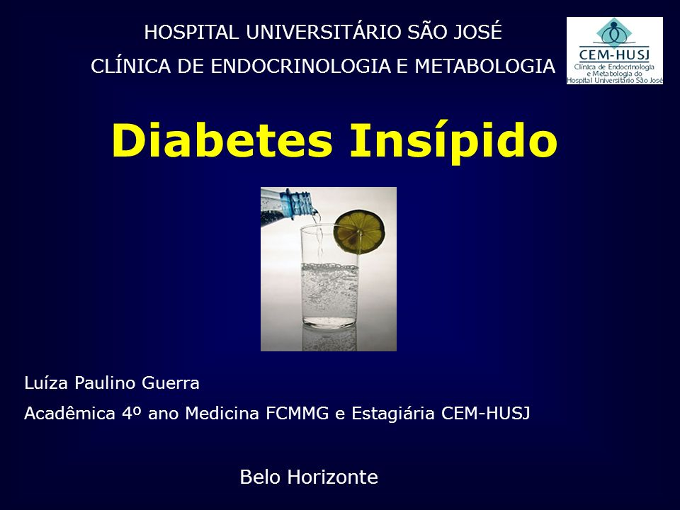Diabetes Insípido HOSPITAL UNIVERSITÁRIO SÃO JOSÉ